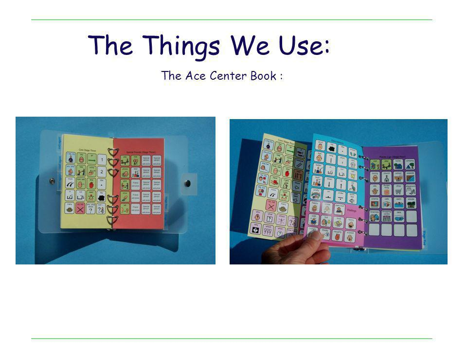 The Things We Use: The Ace Center Book :