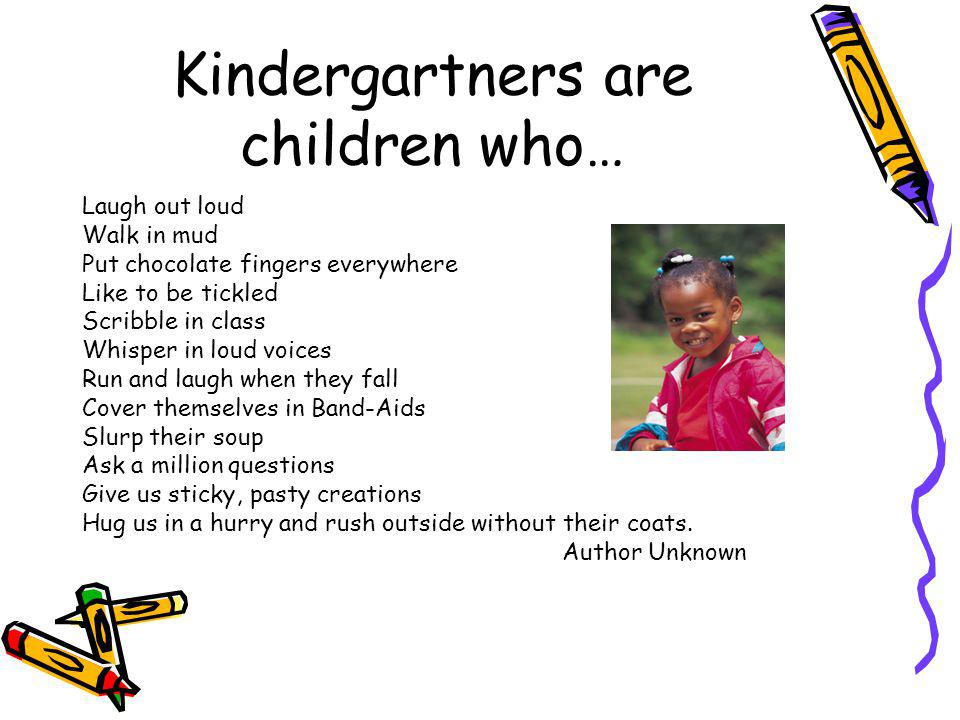 Kindergartners are children who…