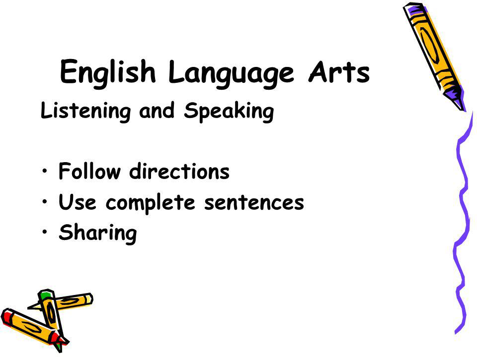 English Language Arts Listening and Speaking Follow directions