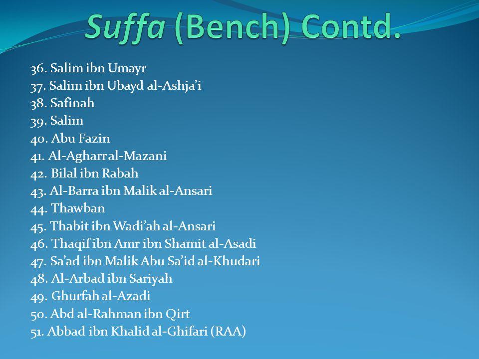 Suffa (Bench) Contd. 36. Salim ibn Umayr