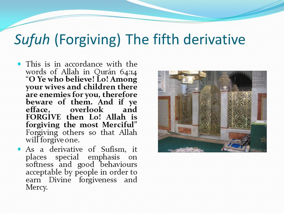 Sufuh (Forgiving) The fifth derivative