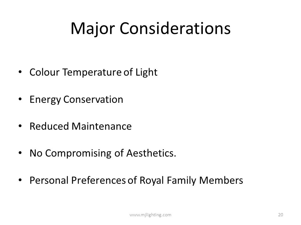 Major Considerations Colour Temperature of Light Energy Conservation
