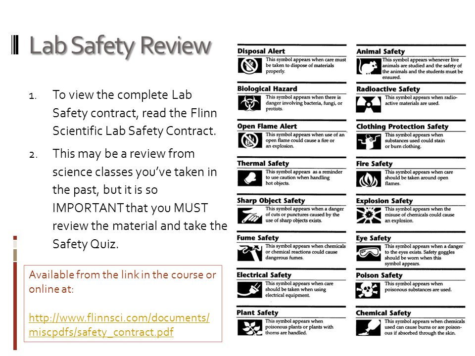 Lab Safety Review To view the complete Lab Safety contract, read the Flinn Scientific Lab Safety Contract.