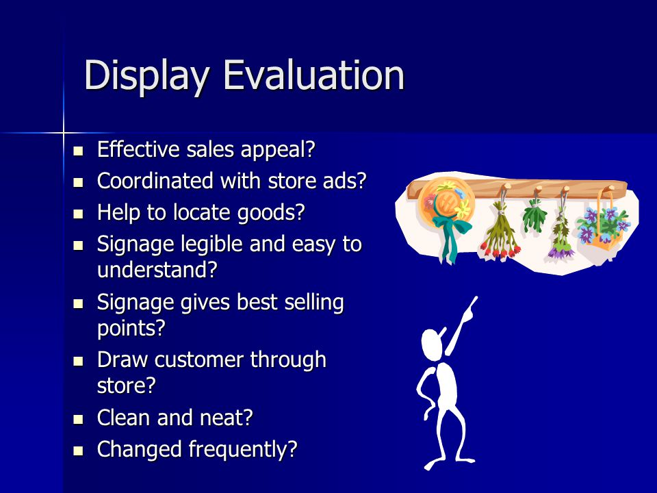 Display Evaluation Effective sales appeal Coordinated with store ads