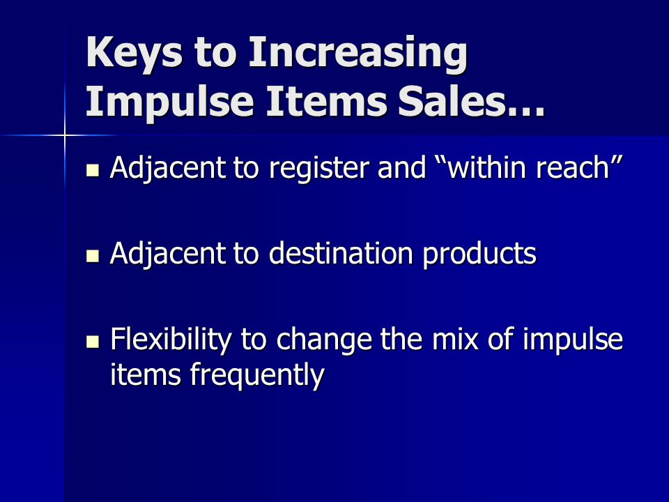 Keys to Increasing Impulse Items Sales…