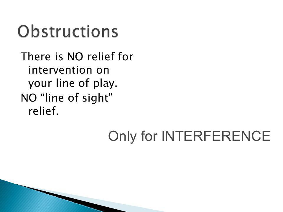 Obstructions Only for INTERFERENCE