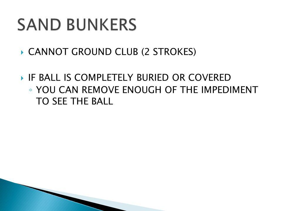 SAND BUNKERS CANNOT GROUND CLUB (2 STROKES)
