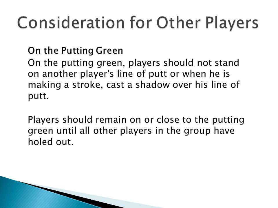 Consideration for Other Players
