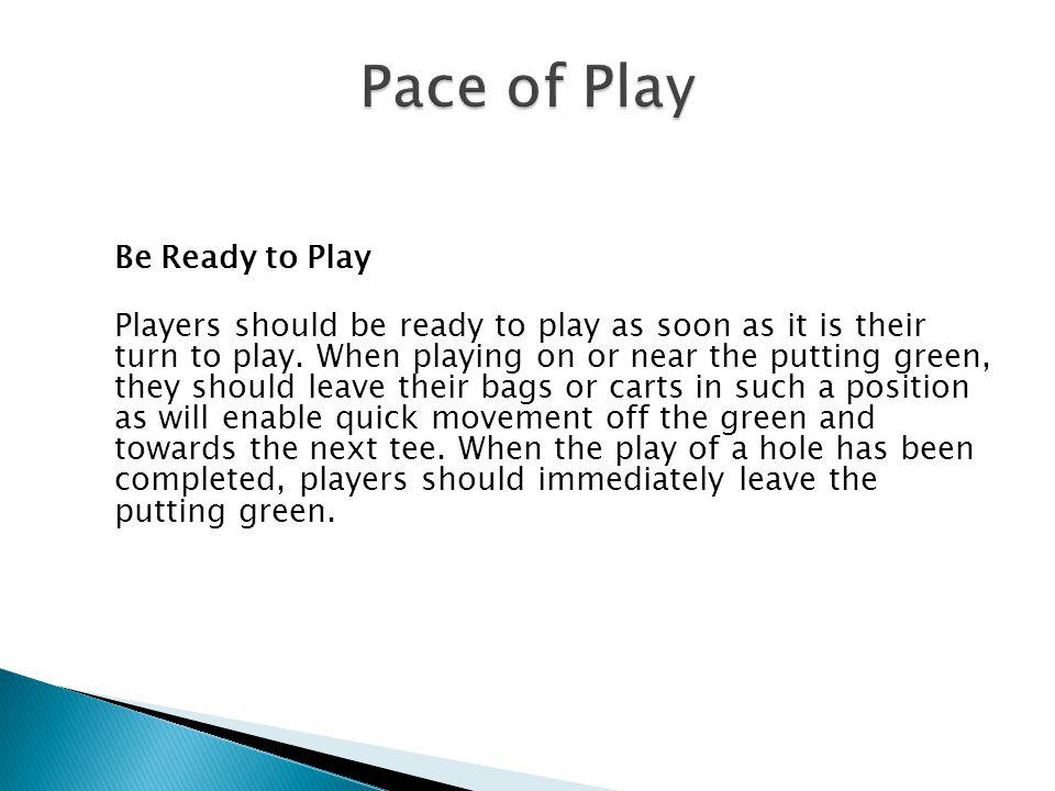 Pace of Play Be Ready to Play.