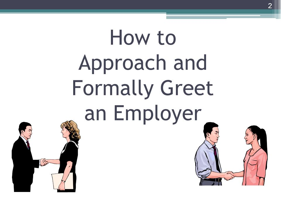 How to Approach and Formally Greet an Employer