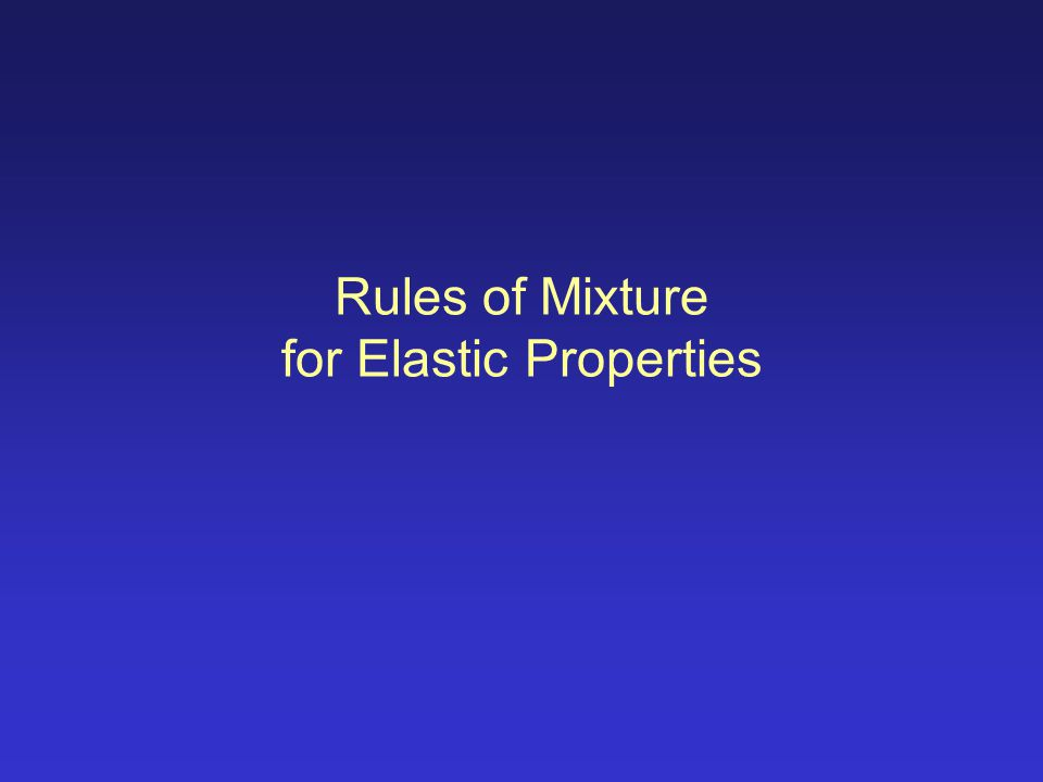 Rules of Mixture for Elastic Properties