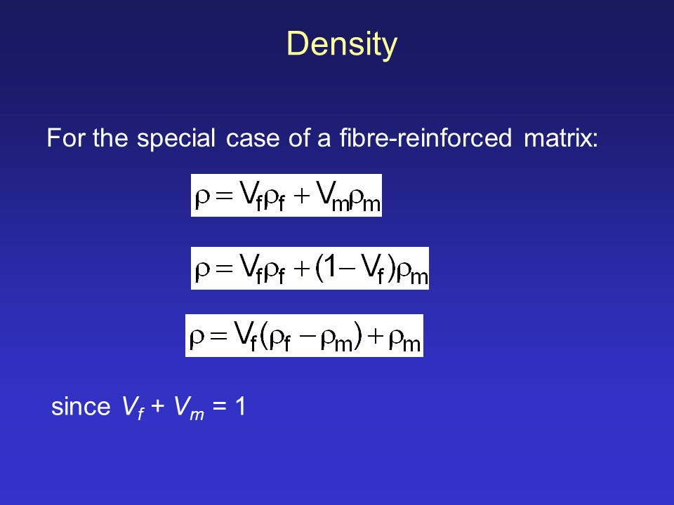 Density For the special case of a fibre-reinforced matrix: