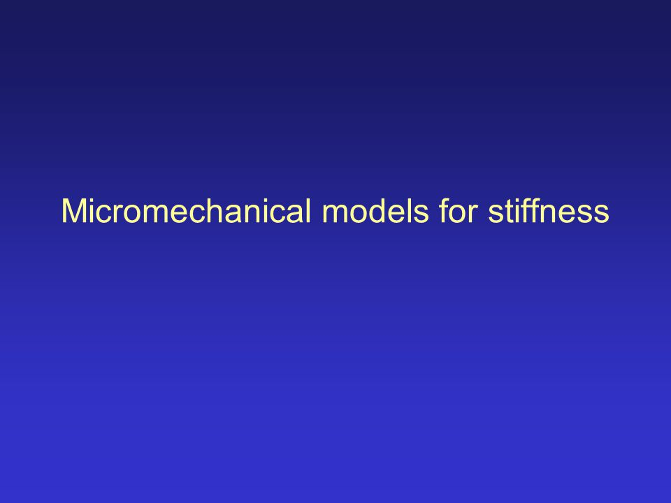 Micromechanical models for stiffness