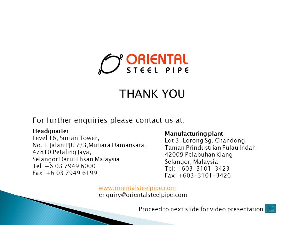 THANK YOU For further enquiries please contact us at: Headquarter