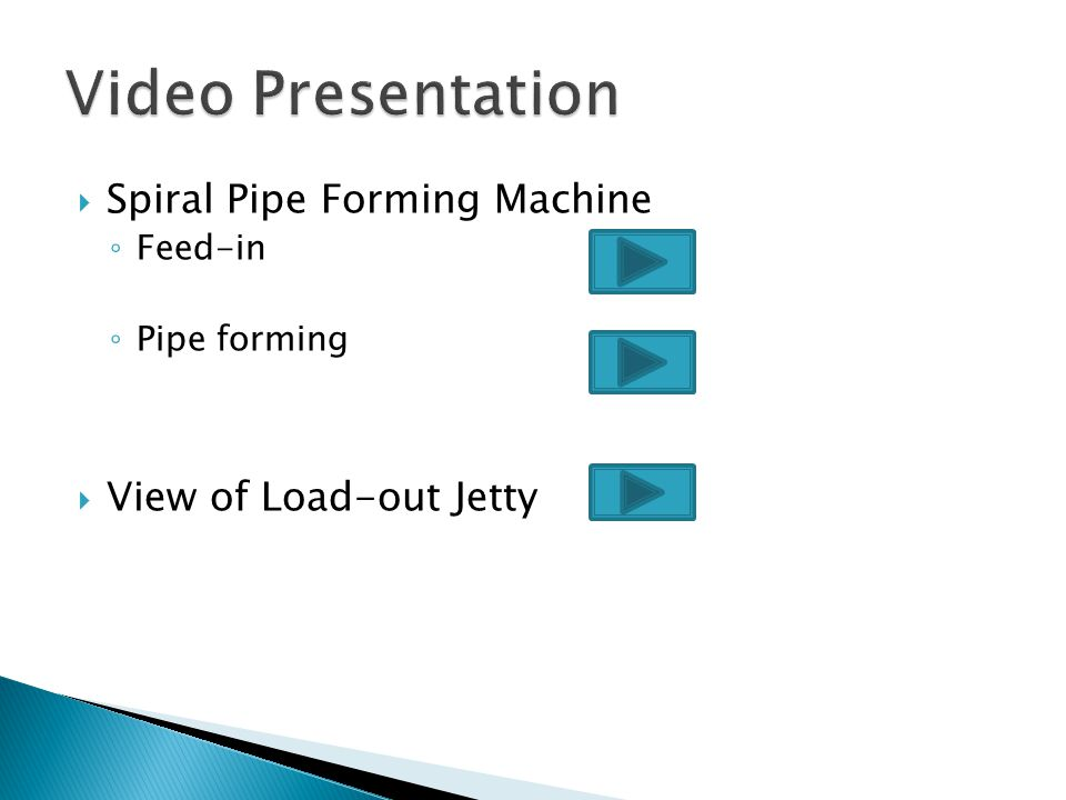 Video Presentation Spiral Pipe Forming Machine View of Load-out Jetty