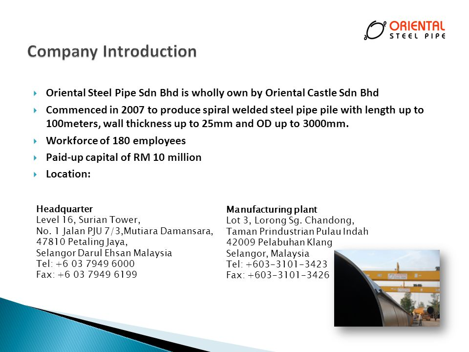 Company Introduction Oriental Steel Pipe Sdn Bhd is wholly own by Oriental Castle Sdn Bhd.