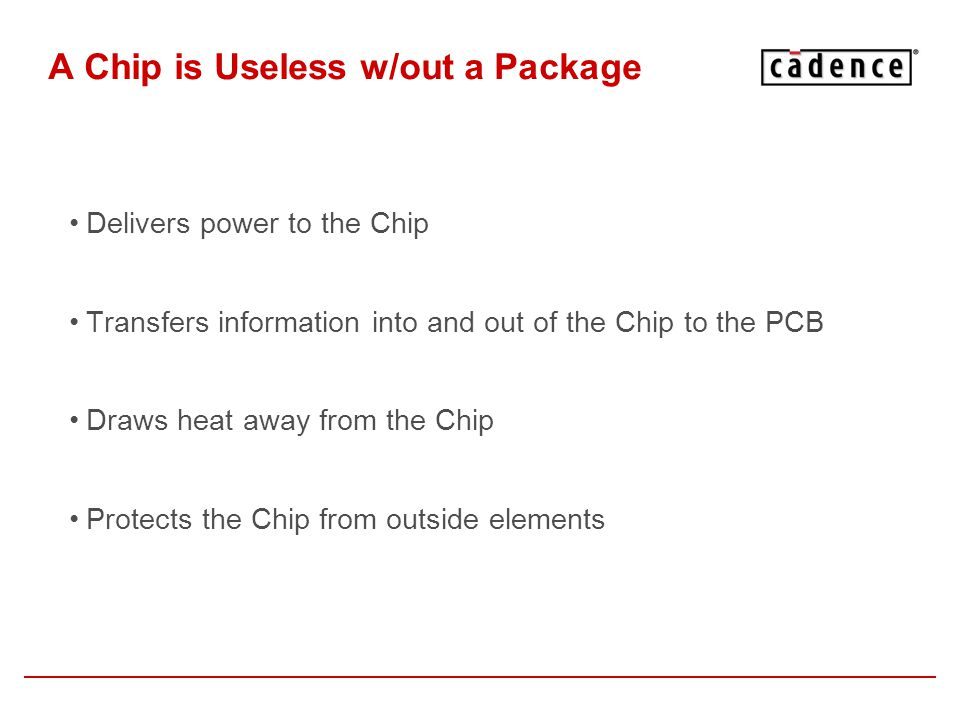 A Chip is Useless w/out a Package