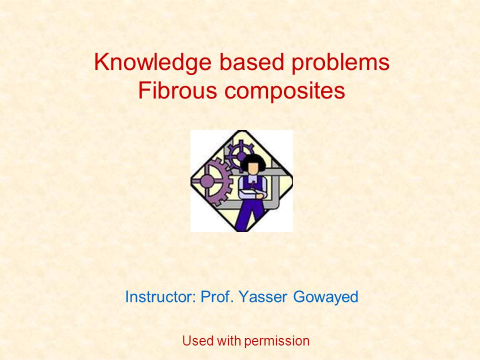Instructor: Prof. Yasser Gowayed