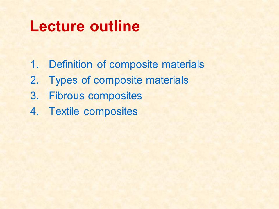 Lecture outline Definition of composite materials