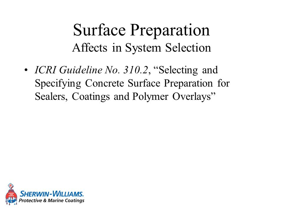 Surface Preparation Affects in System Selection