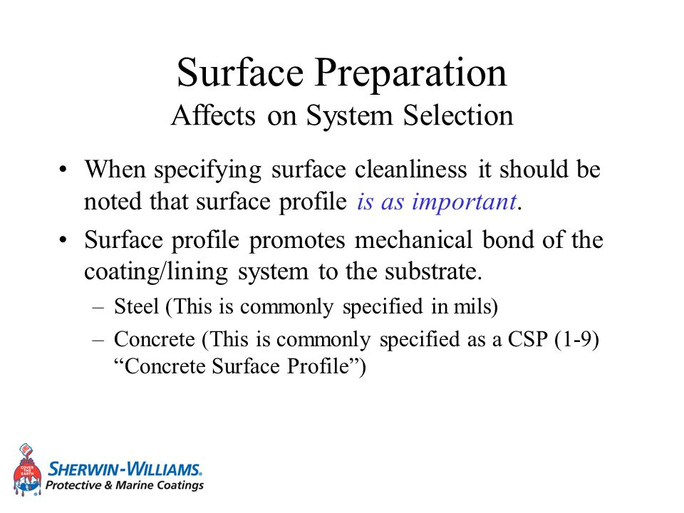 Surface Preparation Affects on System Selection