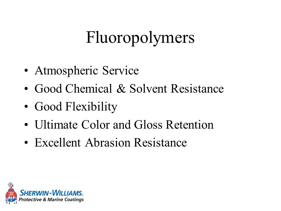 Fluoropolymers Atmospheric Service Good Chemical & Solvent Resistance