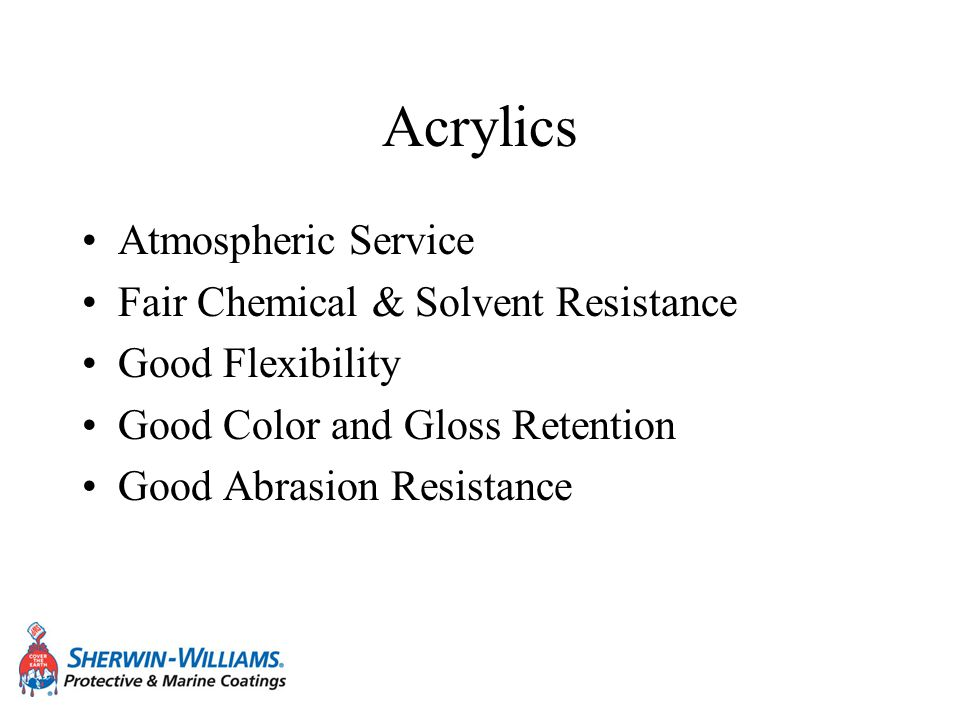 Acrylics Atmospheric Service Fair Chemical & Solvent Resistance