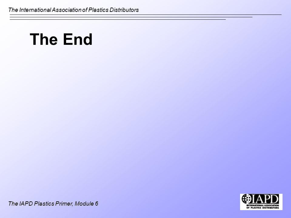 The End The IAPD Plastics Primer, Module 6