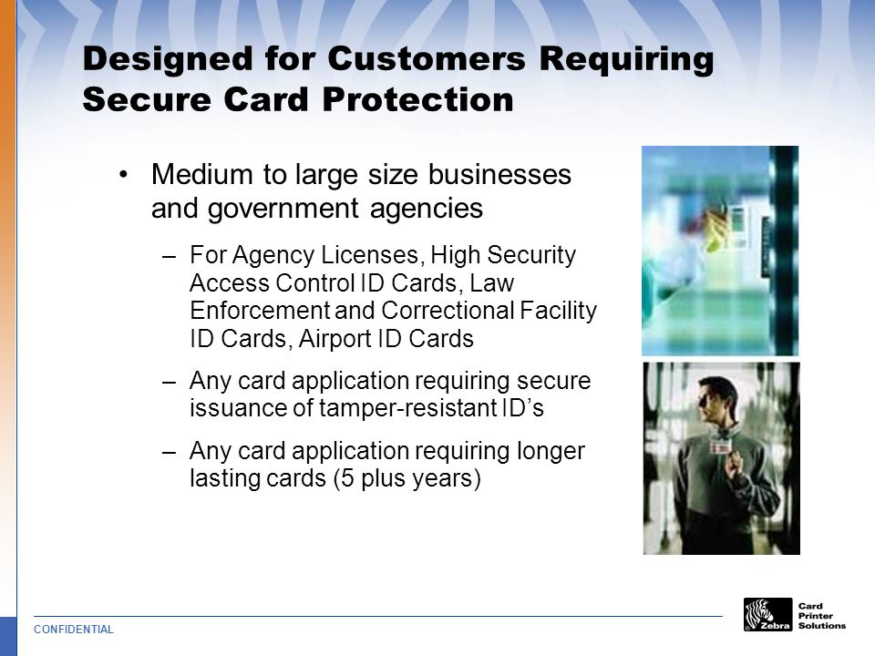 Designed for Customers Requiring Secure Card Protection