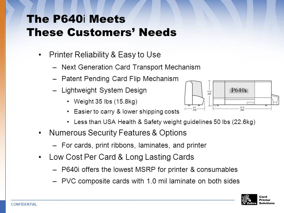 The P640i Meets These Customers' Needs