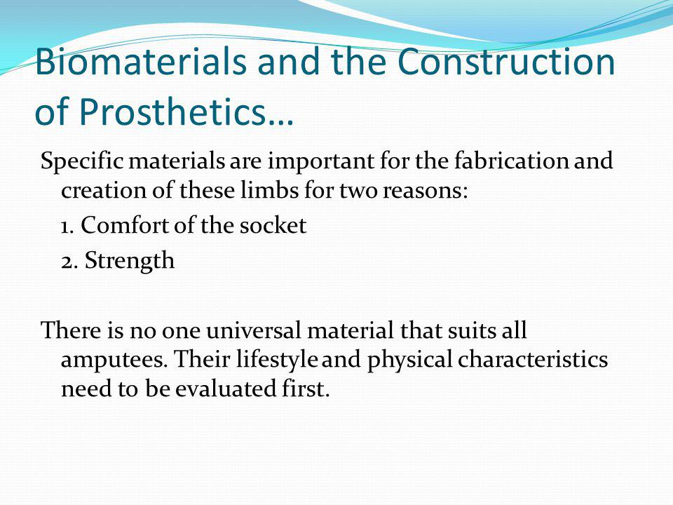 Biomaterials and the Construction of Prosthetics…