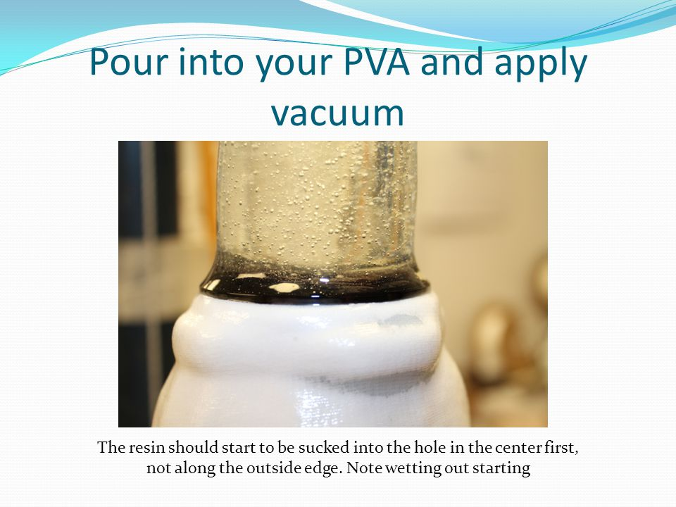 Pour into your PVA and apply vacuum