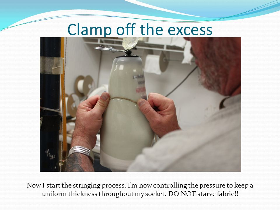 Clamp off the excess