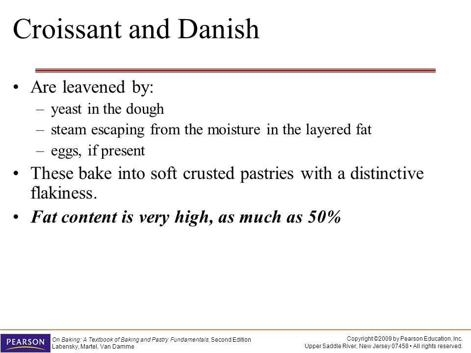 Croissant and Danish Are leavened by:
