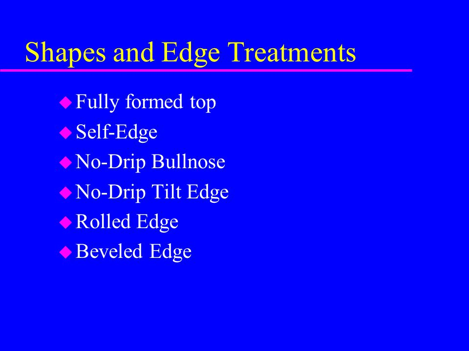 Shapes and Edge Treatments