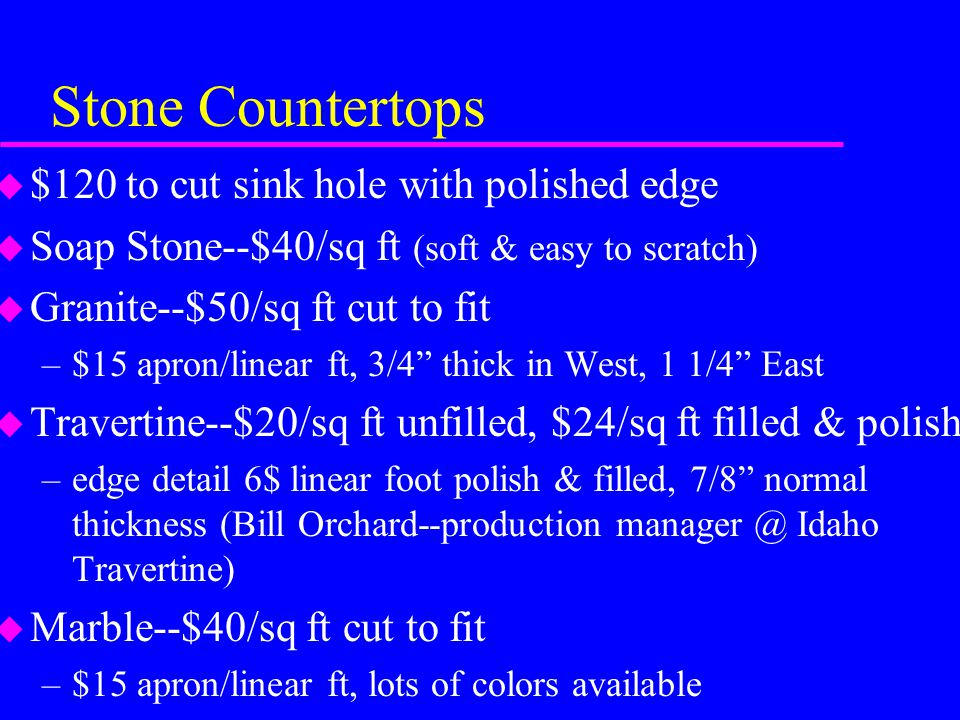 Stone Countertops $120 to cut sink hole with polished edge