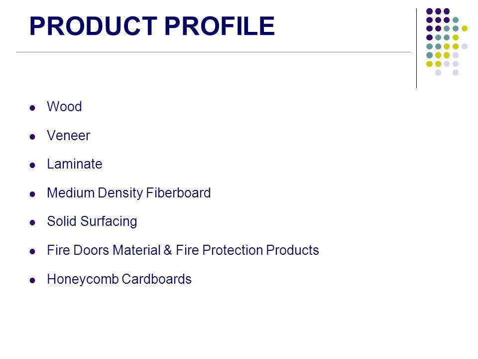 PRODUCT PROFILE Wood Veneer Laminate Medium Density Fiberboard
