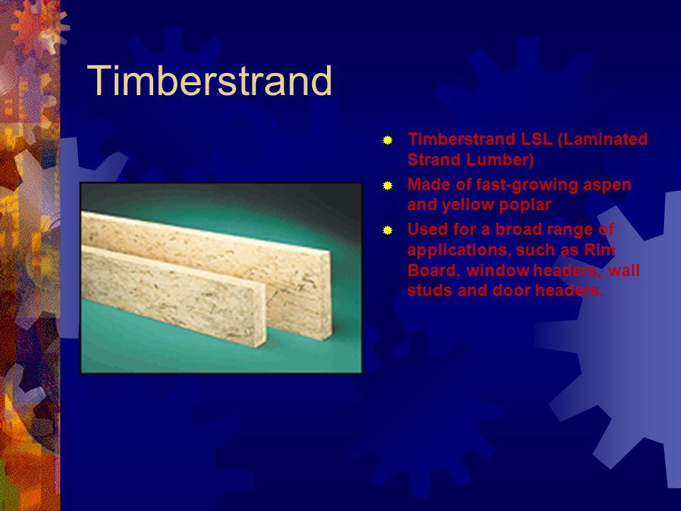 Timberstrand Timberstrand LSL (Laminated Strand Lumber)