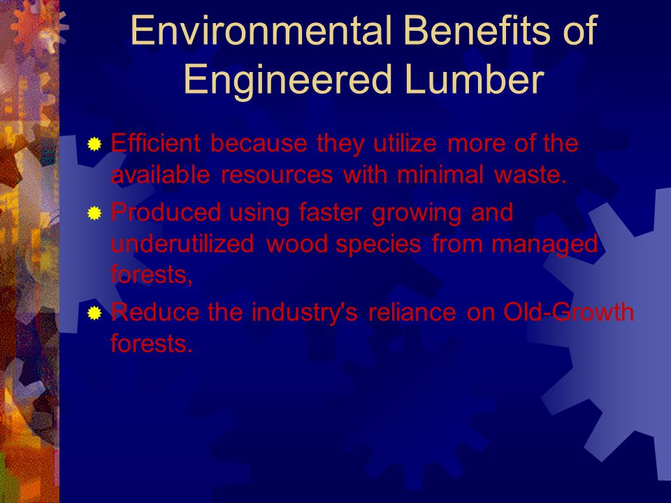 Environmental Benefits of Engineered Lumber