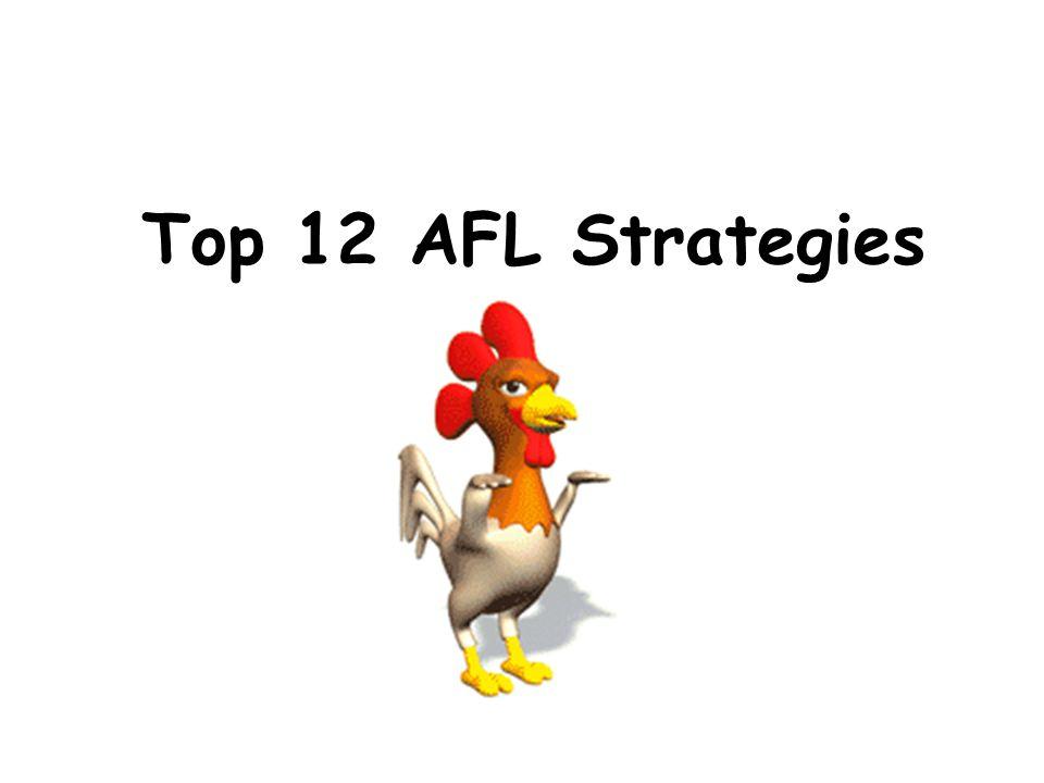 Top 12 AFL Strategies