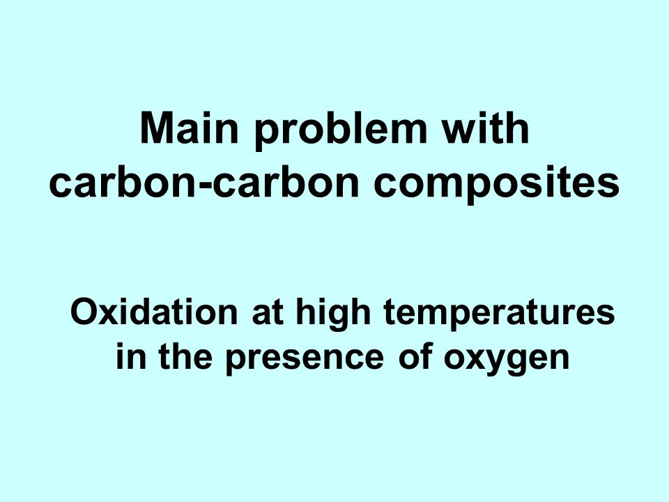 Main problem with carbon-carbon composites