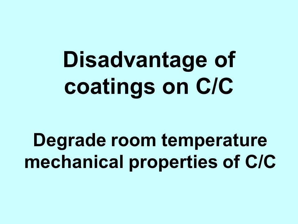 Disadvantage of coatings on C/C