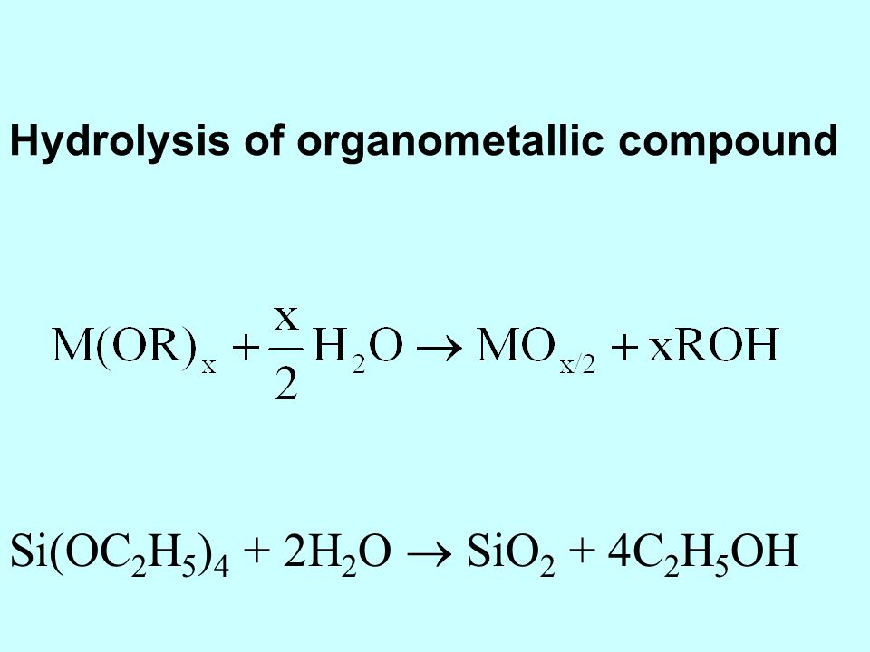 Hydrolysis of organometallic compound