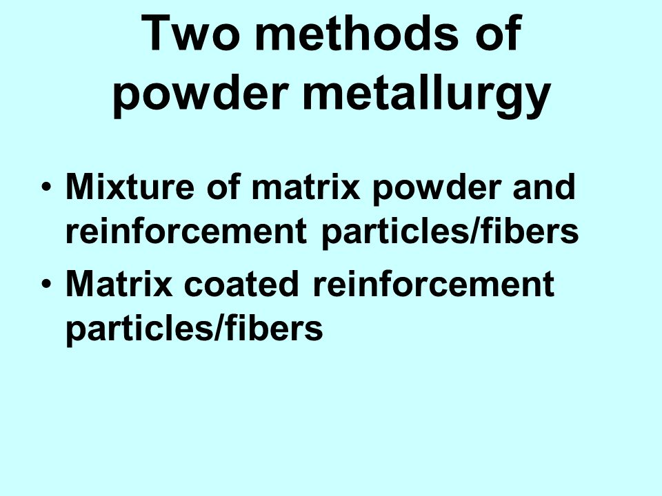 Two methods of powder metallurgy