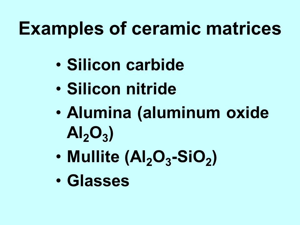 Examples of ceramic matrices