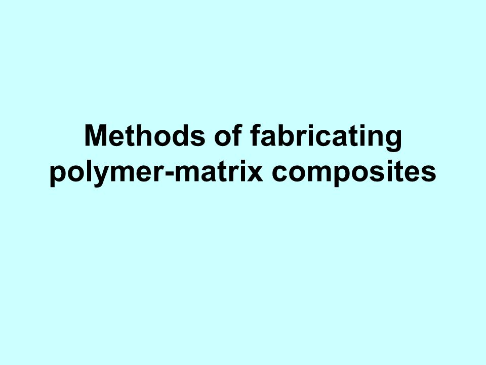 Methods of fabricating polymer-matrix composites