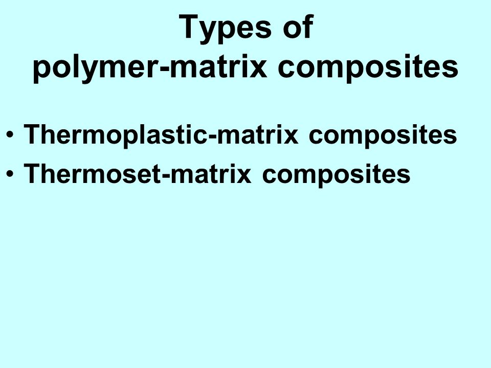 Types of polymer-matrix composites