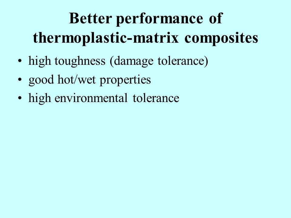Better performance of thermoplastic-matrix composites