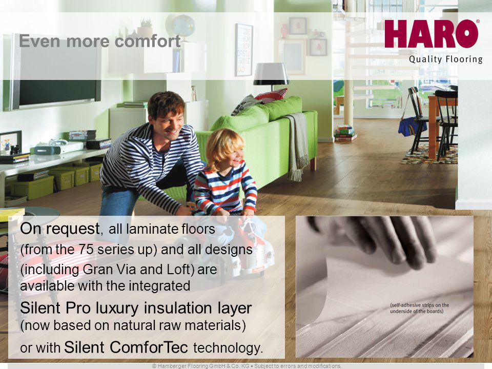 Even more comfort On request, all laminate floors