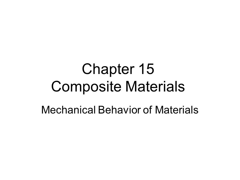 Chapter 15 Composite Materials